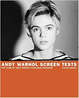 andy warhol screen tests v 1 the films of andy warhol catalogue raisonne andy warhol catalogue raisonnee by angell callie published by harry n abrams inc 2006