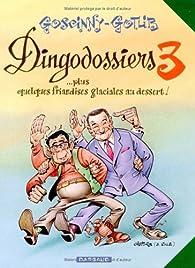 Les Dingodossiers, tome 3 : ...Plus quelques friandises glaciales au dessert ! par René Goscinny