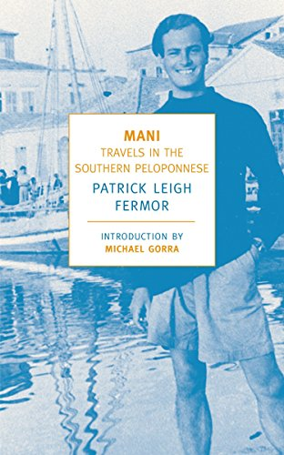 Mani: Travels in the Southern Peloponnese (New York Review Books Classics)