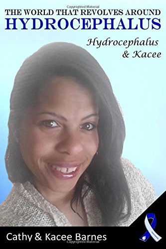 Download The World That Revolves Around Hydrocephalus: Hydrocephalus and Kacee ebook