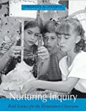 Nurturing Inquiry: Real Science for the Elementary Classroom