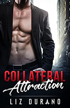 Collateral Attraction (Fire and Ice Book 1) by [Durano, Liz]