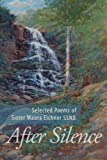 img - for After Silence:The Poems of Sister Maura Eichner S.S.N.D. book / textbook / text book
