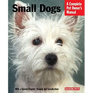 Small Dogs (Complete Pet Owner's Manual) 13