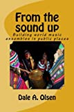 From the sound up: Building World music ensembles in public places