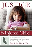 Justice for the Injured Child, Mark C. Blane, 1458396746