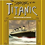 The Sinking of the Titanic: Annotated 1912 Survivor Accounts | Bruce M. Caplan,Logan Marshall