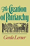 The Creation of Patriarchy (Women and History; V. 1)
