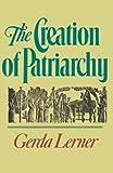 The Creation of Patriarchy, Gerda Lerner, 0195051858