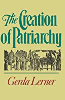 The Creation of Patriarchy (Women & History)