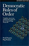 Democratic Rules of Order, Fred Francis and Peg Francis, 0969926049