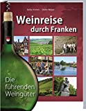Weinreise durch Franken: Die führenden Weingüter