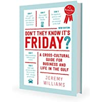 Don't They Know it's Friday?: Cross Cultural Considerations for Business and Life in the Gulf