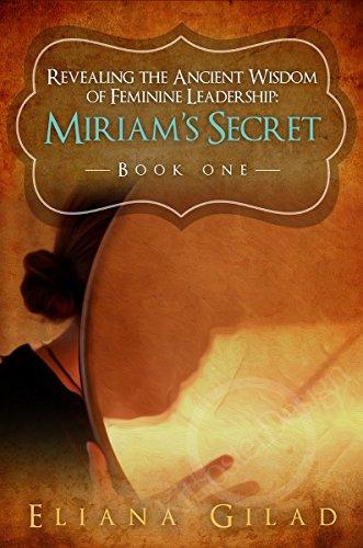 Miriams secret revealing the ancient wisdom of feminine miriams secret revealing the ancient wisdom of feminine leadership by gilad eliana fandeluxe Choice Image