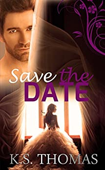 Save The Date by [Thomas, K.S.]