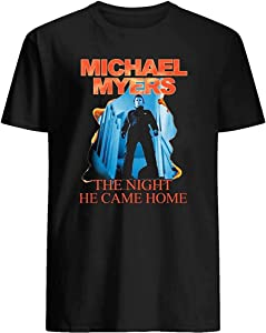 #Michael Myers Horror Quote The Night He Came Home Halloween Series Of Slasher Films Movie Funny Funny Gifts Graphic Unisex Sweatshirt Hoodie Custom Full Size For Men Women T-Shirt
