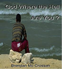 God, Where the Hell Are You?