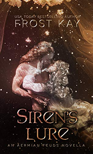 Siren's Lure: An Aermian Feuds Novel by [Kay, Frost]
