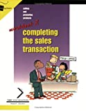 Selling and Promoting Products : Completing the Sales Transaction Workbook, Moran, Martha and Donnellan, John, 1560525738