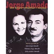 Jorge Amado. Um Baiano Romântico e Sensual