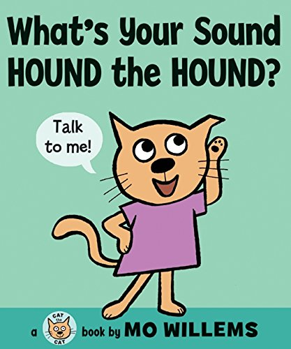 What's Your Sound, Hound the Hound? (Cat the Cat Series) (Series Sound Ideas)