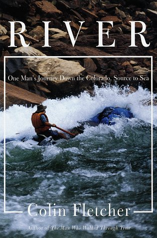 River: One Man's Journey Down the Colorado, Source to (Colorado River Rafting)