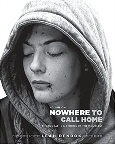 Nowhere to Call Home Photographs and Stories of the Homeless