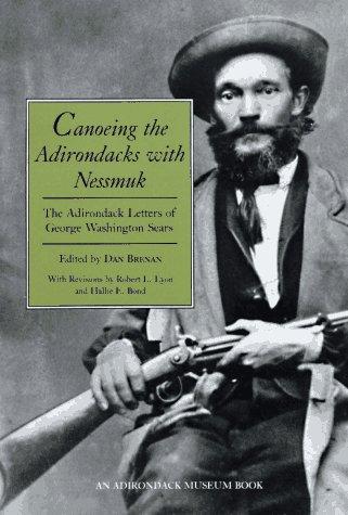 Canoeing the Adirondacks with Nessmuk: The Adirondack Letters of George Washington Sears