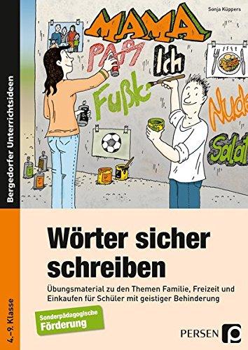 Wörter sicher schreiben: Übungsmaterial zu den Themen Familie, Freizeit und Einkaufen für Schüler mit geistiger Behinderung (4. bis 9. Klasse) (Sicher Einkaufen)