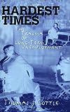 Hardest Times, Thomas J. Cottle, 1558494154