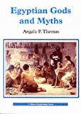 Egyptian Gods and Myths, Angela P. Thomas, 0852637888