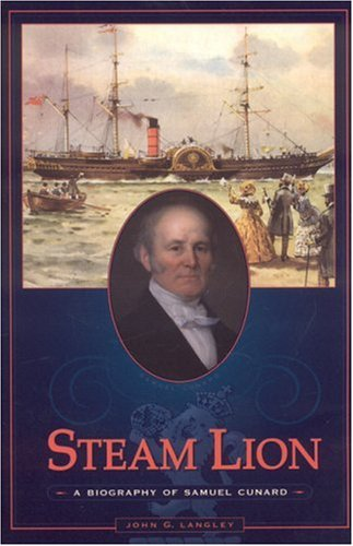 Steam Lion: A Biography of Samuel Cunard