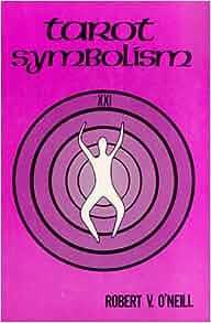 Tarot Symbolism: Robert V. O'Neill: 9780895369369: Amazon