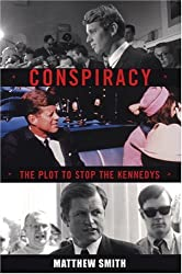Conspiracy: The Plot to Destroy the Kennedys