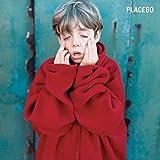 Placebo [Explicit]