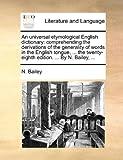 An Universal Etymological English Dictionary, N. Bailey, 1170826733
