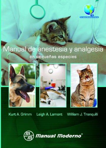 Descargar Libro Manual De Anestesia Y Analgesia En Pequeñas Especies Kurt A. Grimm