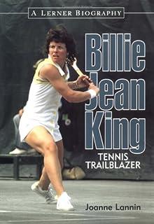 Billie Jean King : Tennis Trailblazer (Lerner Biographies)