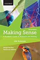 Making Sense in the Life Sciences: A Student's Guide to Writing and Research