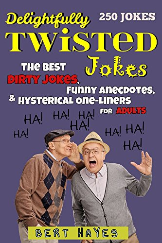 Image of: Bengali Delightfully Twisted Jokes The Best Dirty Jokes Funny Anecdotes And Hysterical One Amazoncom Delightfully Twisted Jokes The Best Dirty Jokes Funny Anecdotes