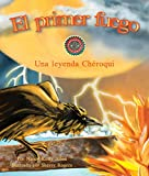 img - for El primer fuego: Una leyenda Ch roqui [First Fire: A Cherokee Folktale] (Spanish Edition) (Arbordale Collection) book / textbook / text book