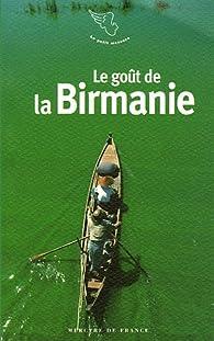 Le goût de la Birmanie par Christophe Ono-dit-Biot