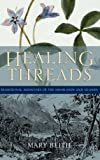 img - for Healing Threads: Traditional Medicines of the Highlands And Islands book / textbook / text book