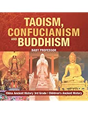 Taoism, Confucianism and Buddhism: China Ancient History 3rd Grade | Children's Ancient History