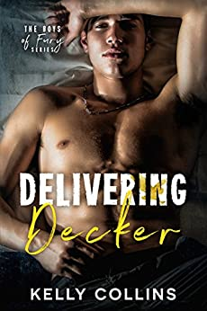 Delivering Decker: The Boys of Fury by [Collins, Kelly]