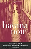 Front cover for the book Havana Noir by Achy Obejas