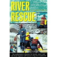 River Rescue: A Manual for Whitewater Safety (AMC Paddlesports)