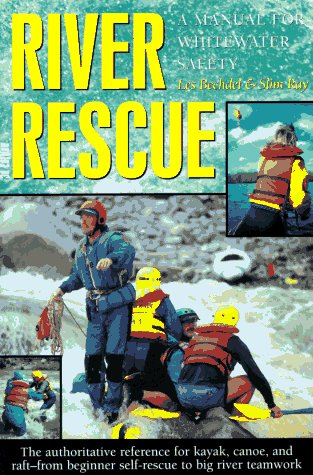 River Rescue: Manual for Whitewater Safety (AMC Paddlesports S.)