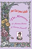 The Memoirs of a Mormon Mistress and Victorian Housewife, Jean' Clair LaBelle, 0595296106