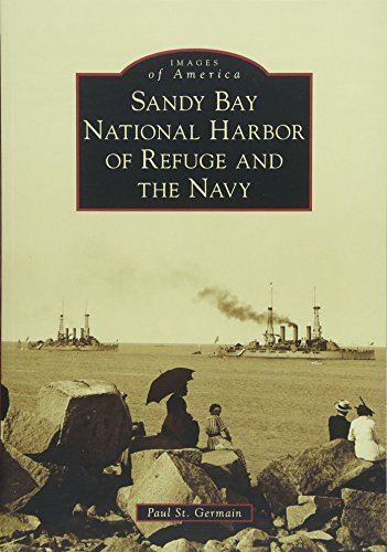(Sandy Bay National Harbor of Refuge and the Navy (Images of America))